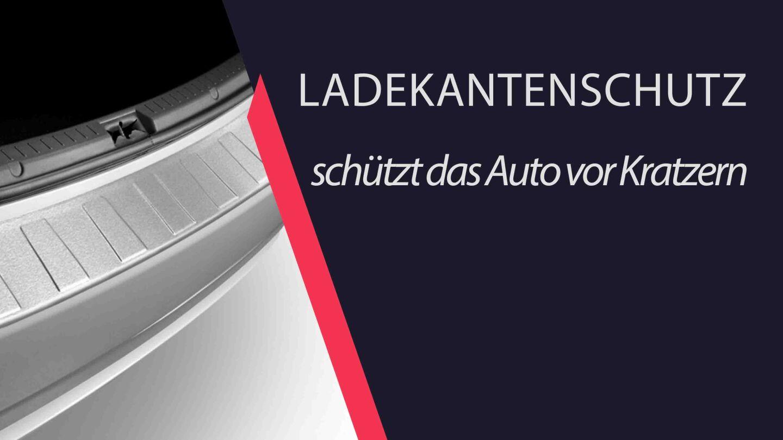 LADEKANTENSCHUTZ schützt das Auto vor Kratzern